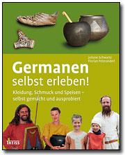Die Germanen - Kleidung, Schmuck und Speisen - selbst gemacht und ausprobiert